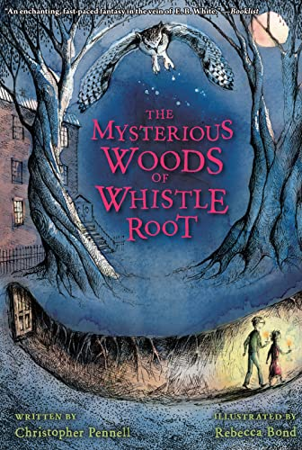 9780544540644: The Mysterious Woods of Whistle Root