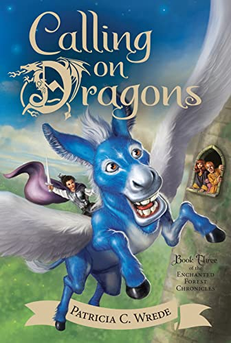 9780544541474: Calling on Dragons: The Enchanted Forest Chronicles, Book Three