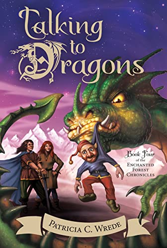 9780544541481: Talking to Dragons: The Enchanted Forest Chronicles, Book Four