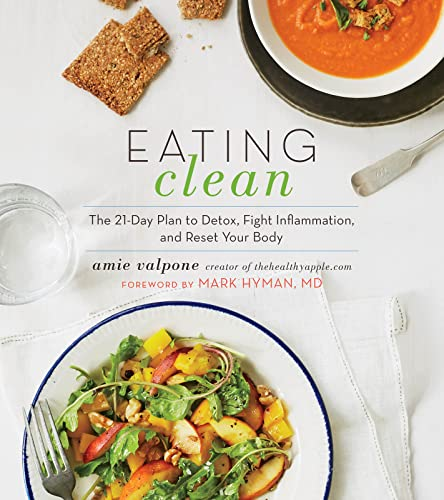 9780544546462: Eating Clean: The 21-Day Plan to Detox, Fight Inflammation, and Reset Your Body