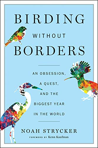 9780544558144: Birding Without Borders: An Obsession, a Quest, and the Biggest Year in the World