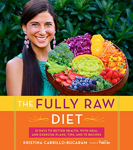 9780544559110: The Fully Raw Diet: 21 Days to Better Health, with Meal and Exercise Plans, Tips, and 75 Recipes