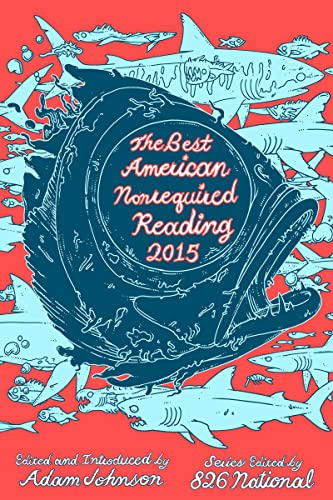 9780544569638: The Best American Nonrequired Reading 2015