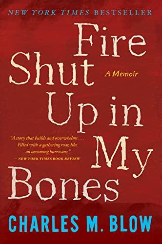 Fire Shut Up in My Bones: Charles M. Blow