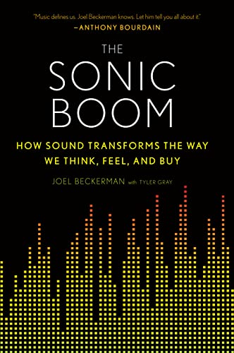 9780544570160: The Sonic Boom: How Sound Transforms the Way We Think, Feel, and Buy
