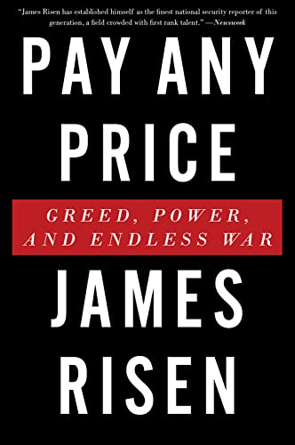 9780544570351: Pay Any Price: Greed, Power, and Endless War