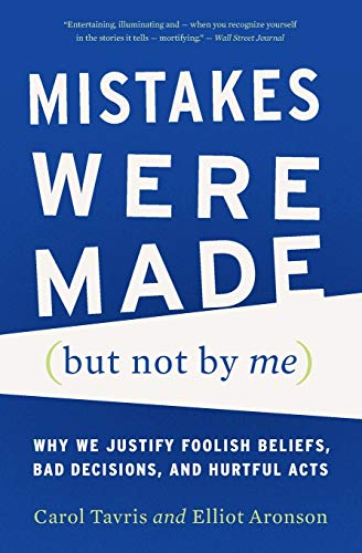 9780544574786: Mistakes Were Made but Not by Me: Why We Justify Foolish Beliefs, Bad Decisions, and Hurtful Acts