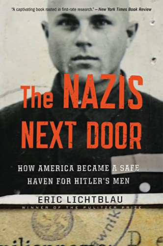 9780544577886: The Nazis Next Door: How America Became a Safe Haven for Hitler's Men