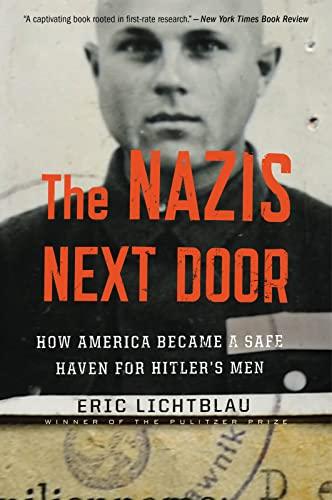 9780544577886: The Nazis Next Door: How America Became a Safe Haven for Hitler's Men