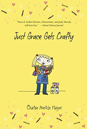 Just Grace Gets Crafty: Harper, Charise Mericle