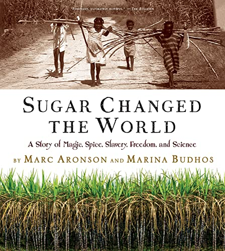 9780544582477: Sugar Changed the World: A Story of Magic, Spice, Slavery, Freedom, and Science
