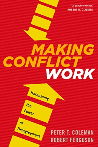 9780544582743: Making Conflict Work: Harnessing the Power of Disagreement