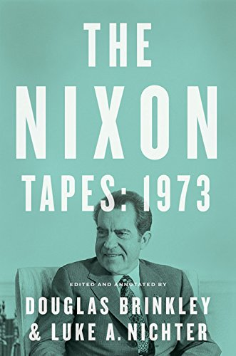 9780544610538: The Nixon Tapes: 1973