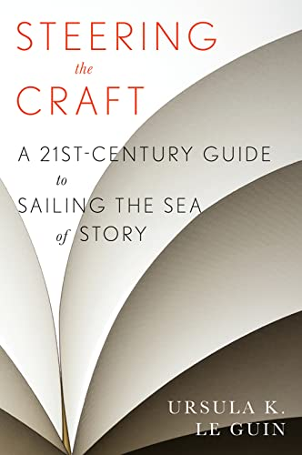 9780544611610: Steering the Craft: A Twenty-First-Century Guide to Sailing the Sea of Story