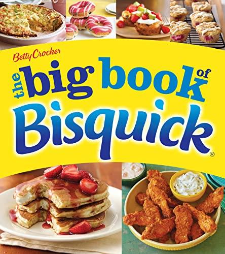 Betty Crocker The Big Book of Bisquick (Betty Crocker Big Book)