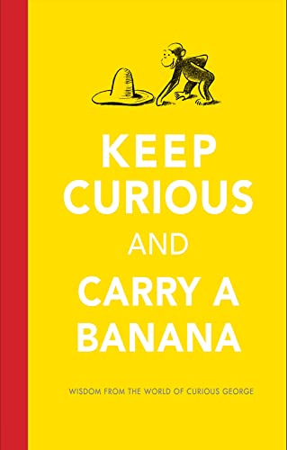 9780544656482: Keep Curious and Carry a Banana: Words of Wisdom from the World of Curious George