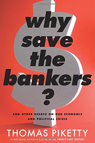 9780544663329: Why Save the Bankers?: And Other Essays on Our Economic and Political Crisis
