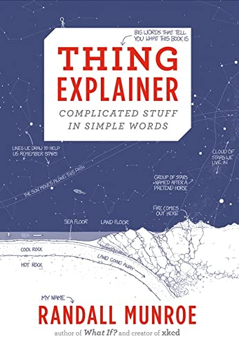 9780544668256: Thing Explainer: Complicated Stuff in Simple Words