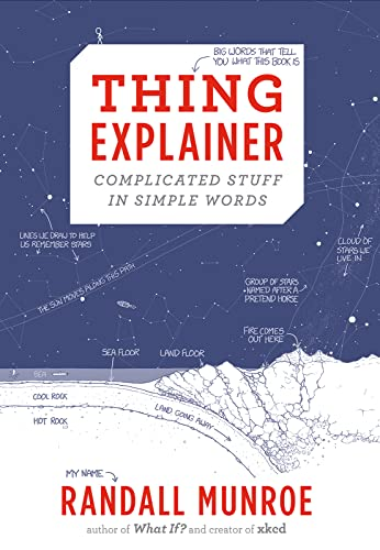 Cover of the book, Thing Explainer: Complicated Stuff in Simple Words.