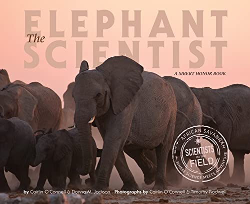 9780544668300: The Elephant Scientist (Scientists in the Field Series)