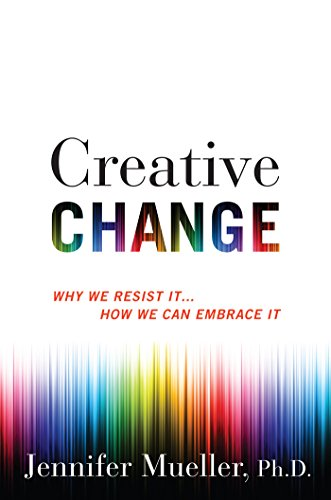 9780544703094: Creative Change: Why We Resist It . . . How We Can Embrace It