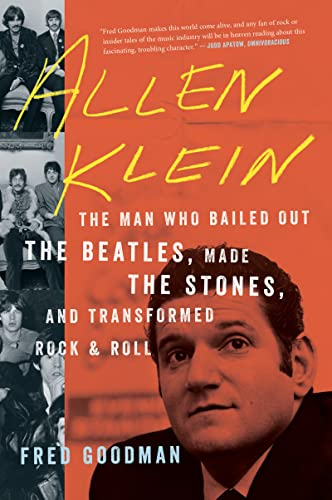9780544705012: Allen Klein: The Man Who Bailed Out the Beatles, Made the Stones, and Transformed Rock & Roll