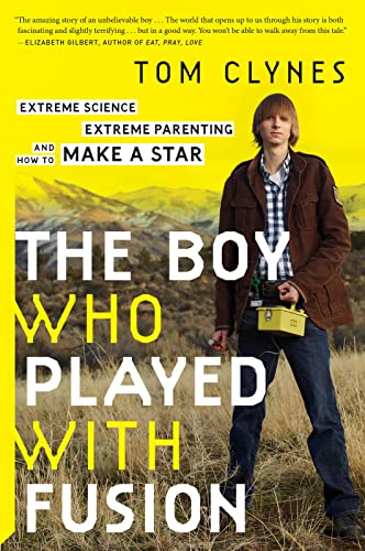 9780544705029: The Boy Who Played With Fusion: Extreme Science, Extreme Parenting, and How to Make a Star