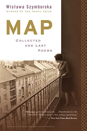 Map: Collected and Last Poems: Wislawa Szymborska