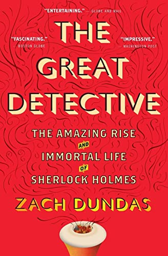 9780544705210: The Great Detective: The Amazing Rise and Immortal Life of Sherlock Holmes