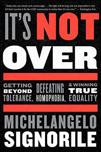 9780544705234: It's Not Over: Getting Beyond Tolerance, Defeating Homophobia, and Winning True Equality