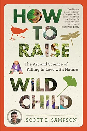 9780544705296: How to Raise a Wild Child: The Art and Science of Falling in Love With Nature