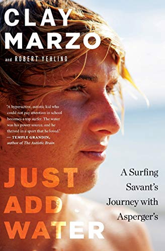 9780544705340: Just Add Water: A Surfing Savant's Journey with Asperger's