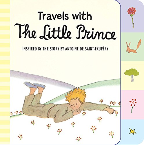 9780544709010: Travels with the Little Prince (tabbed board book)