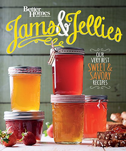 9780544715554: Better Homes and Gardens Jams and Jellies: Our Very Best Sweet & Savory Recipes