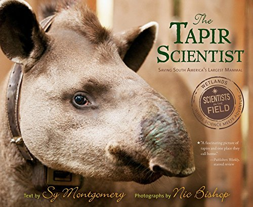 9780544809086: The Tapir Scientist: Saving South America's Largest Mammal (Scientists in the Field)