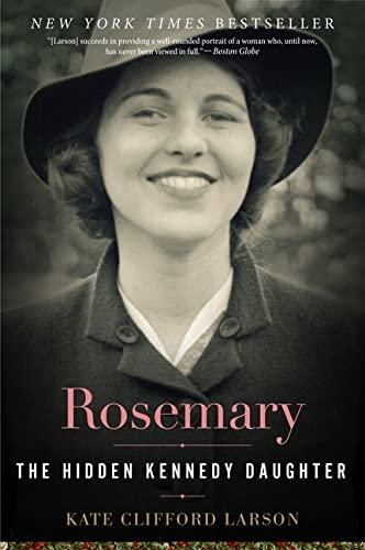 9780544811904: Rosemary: The Hidden Kennedy Daughter
