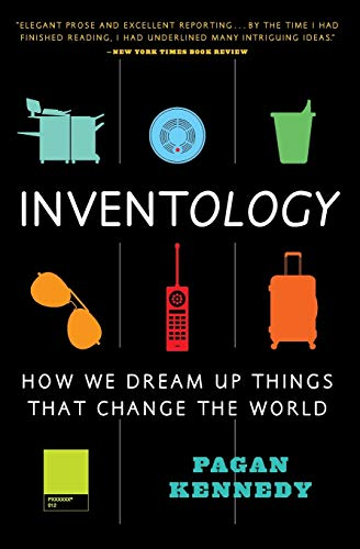 9780544811928: Inventology: How We Dream Up Things That Change the World