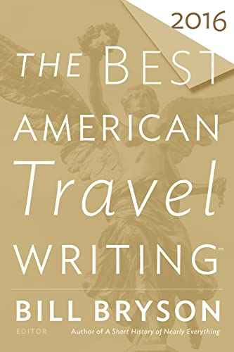 The Best American Travel Writing 2016 (The: Bryson, Bill