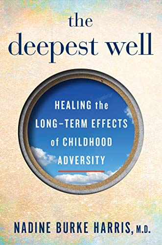 9780544828704: The Deepest Well: Healing the Long-Term Effects of Childhood Adversity