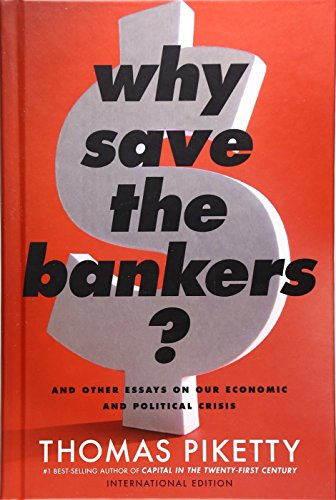 9780544868847: Why Save the Bankers? (International Edition): And Other Essays on Our Economic and Political Crisis