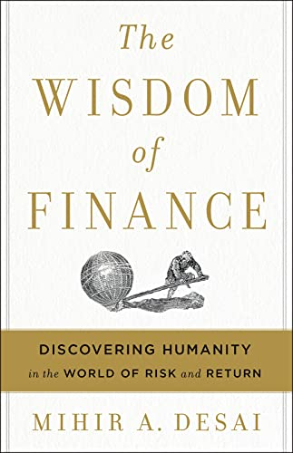 9780544911130: The Wisdom of Finance: Discovering Humanity in the World of Risk and Return