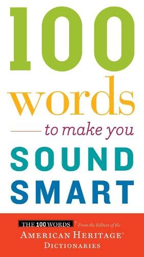9780544913646: 100 Word to Make You Sound Smart (The 100 Words)