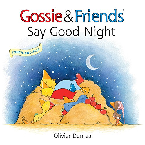 Gossie & Friends Say Good Night: Olivier Dunrea
