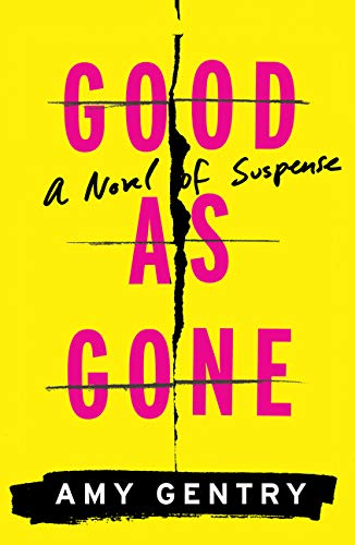 Good as Gone: Amy Gentry