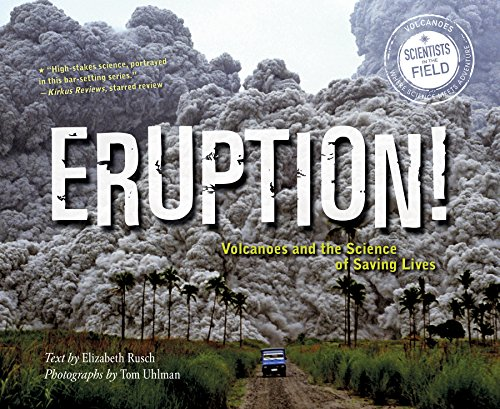 9780544932456: Eruption!: Volcanoes and the Science of Saving Lives (Scientists in the Field Series)