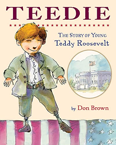 9780544932494: Teedie: The Story of Young Teddy Roosevelt