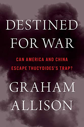 9780544935273: Destined for War: Can America and China Escape Thucydides's Trap?