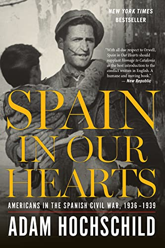 9780544947238: Spain in Our Hearts: Americans in the Spanish Civil War, 1936–1939
