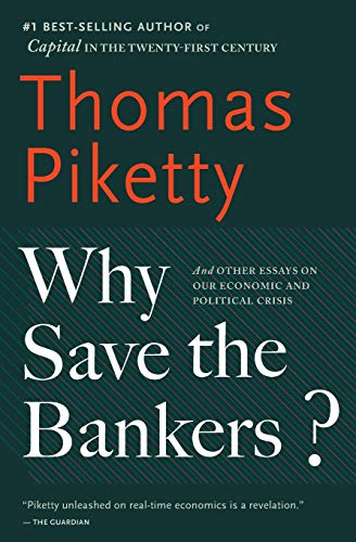 9780544947283: Why Save the Bankers?: And Other Essays on Our Economic and Political Crisis