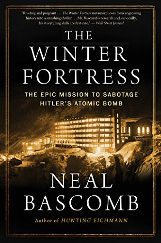 9780544947290: The Winter Fortress: The Epic Mission to Sabotage Hitler's Atomic Bomb